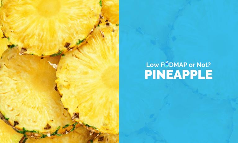 Is Pineapple Low FODMAP