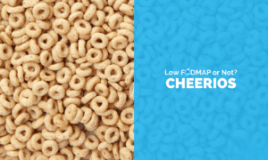 Are Cheerios Low FODMAP