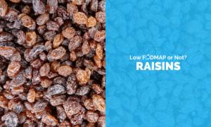 Are Raisins Low FODMAP