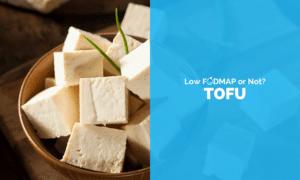 Is Tofu Low FODMAP